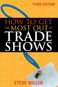 How To Get The Most Out of Trade Shows 3rd Ed.