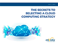 Download: The Secrets to Selecting a Cloud Computing Strategy