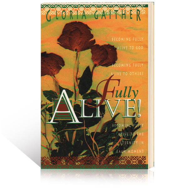 Fully Alive by Gloria Gaither Book