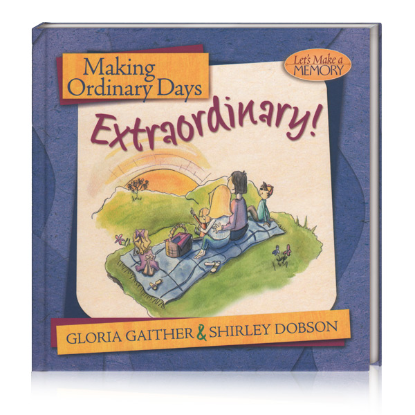 Making Ordinary Days Extraordinary Book by Gloria Gaither & Shirley Dobson