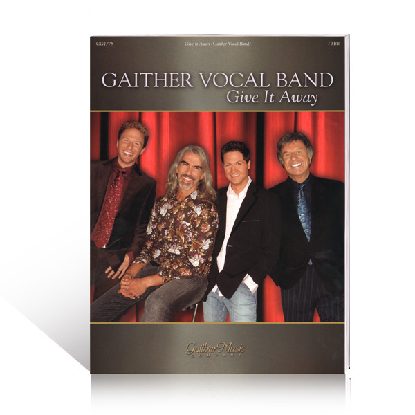 Gaither Vocal Band: Give It Away - Songbook