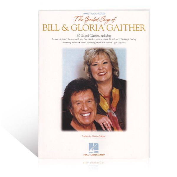 The Greatest Songs Of Bill And Gloria Gaither Songbook