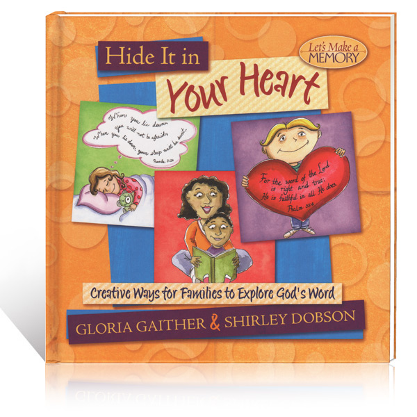 Hide It In Your Heart by Gloria Gaither & Shirley Dobson