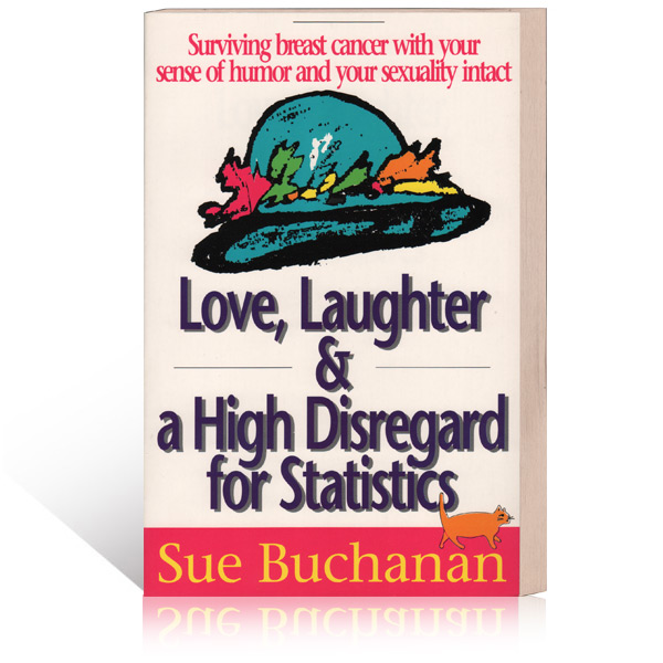 Love, Laughter & A High Disregard For Statistics by Sue Buchanan Book