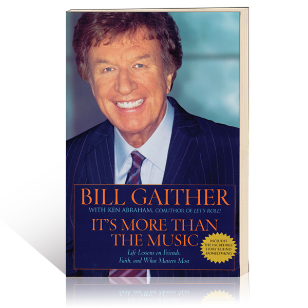 Its More Than The Music by Bill Gaither Book