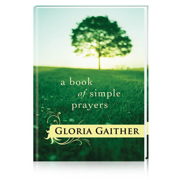 A Book Of Simple Prayers by Gloria Gaither
