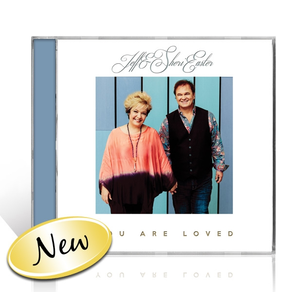 Jeff & Sheri Easter: You Are Loved CD