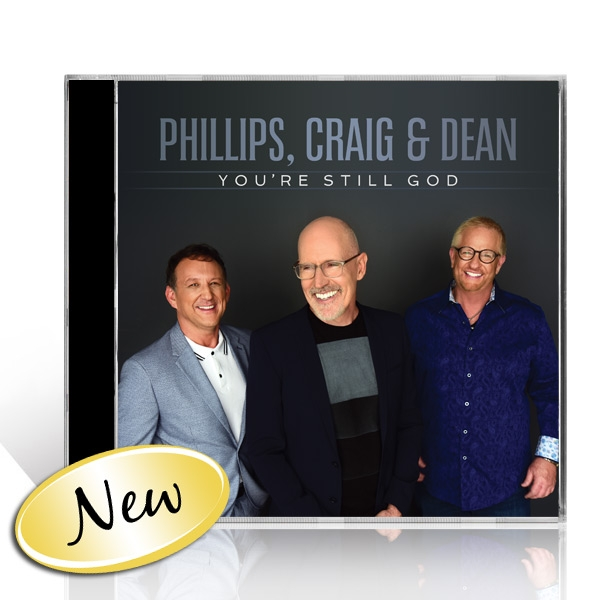 Phillips, Craig and Dean: You're Still God CD