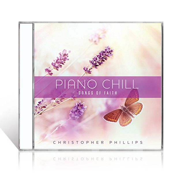 Christopher Phillips: Piano Chill: Songs of Faith CD