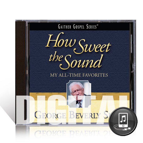 George Beverly Shea: How Sweet The Sound - Digital