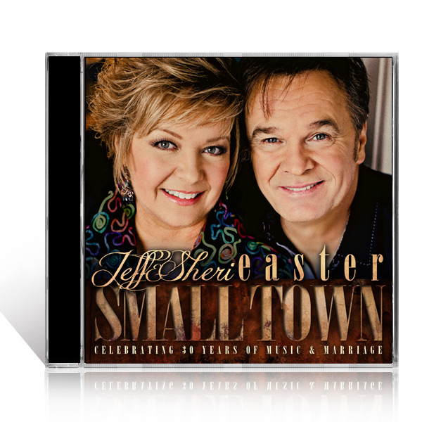 Jeff & Sheri Easter: Small Town CD