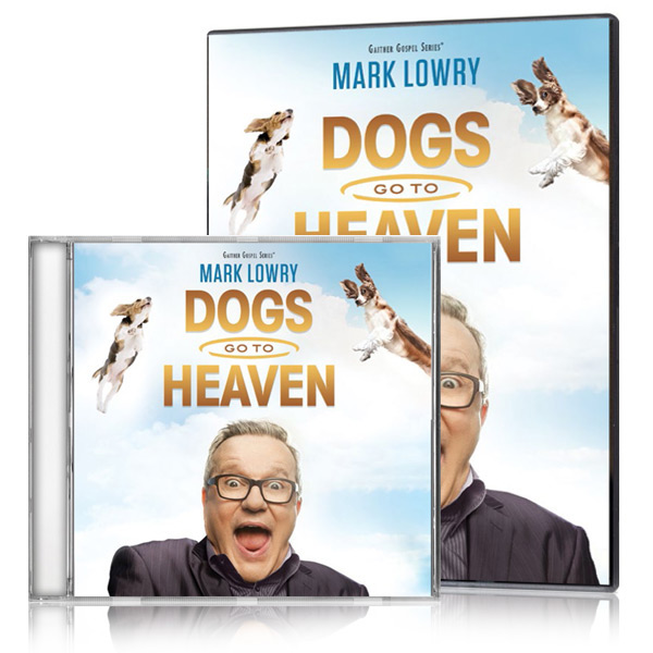 Mark Lowry: Dogs Go To Heaven DVD/CD