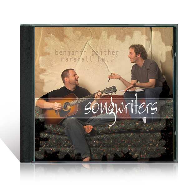 Benjamin Gaither & Marshall Hall:  Songwriters CD