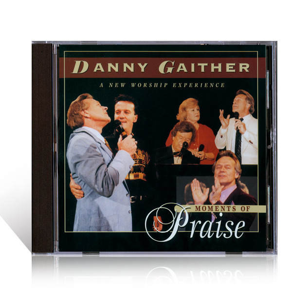 Danny Gaither: Moments of Praise CD