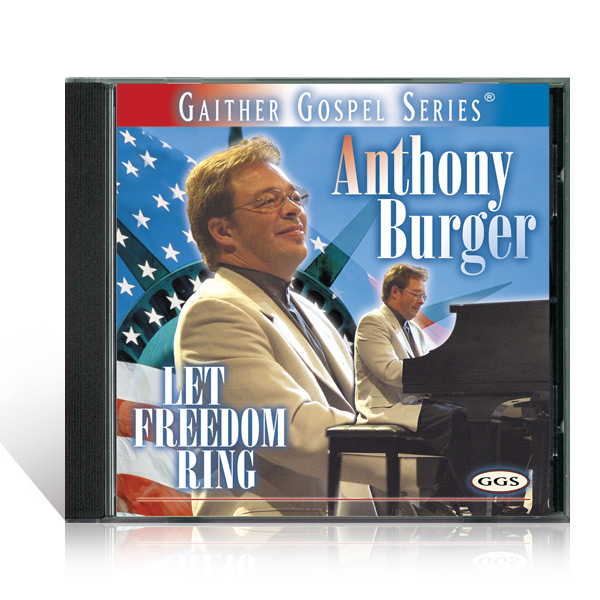 Anthony Burger: Let Freedom Ring CD