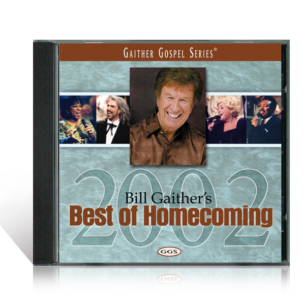 Bill Gaithers Best Of Homecoming 2002 CD