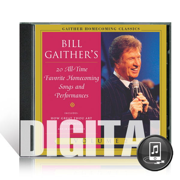 Gaither Homecoming Classics Vol 2 - Digital
