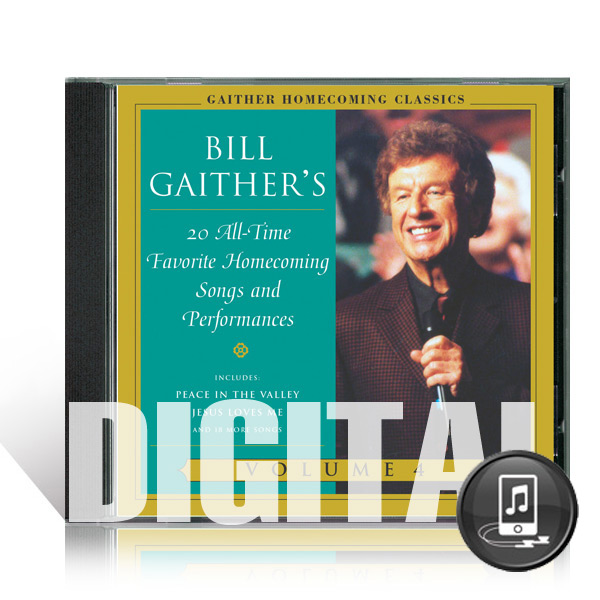 Gaither Homecoming Classics Vol 4 - Digital
