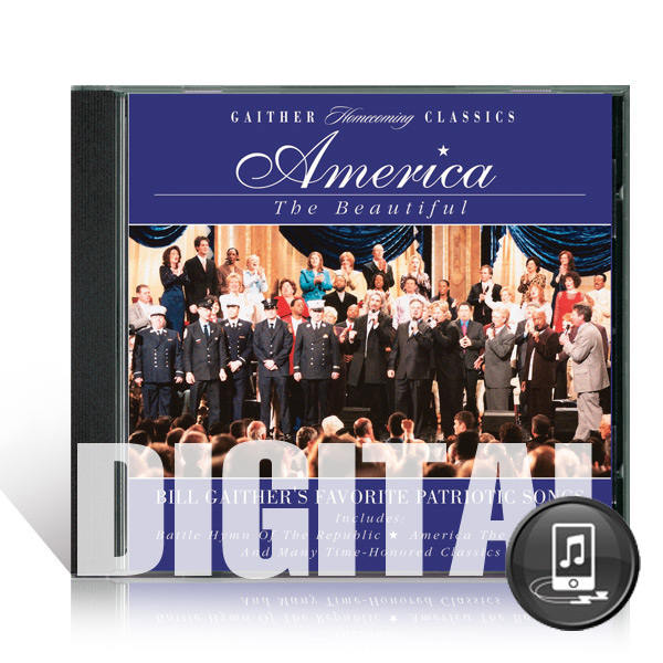 Gaither Homecoming Classics: America The Beautiful - Digital