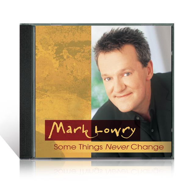 Mark Lowry: Some Things Never Change CD