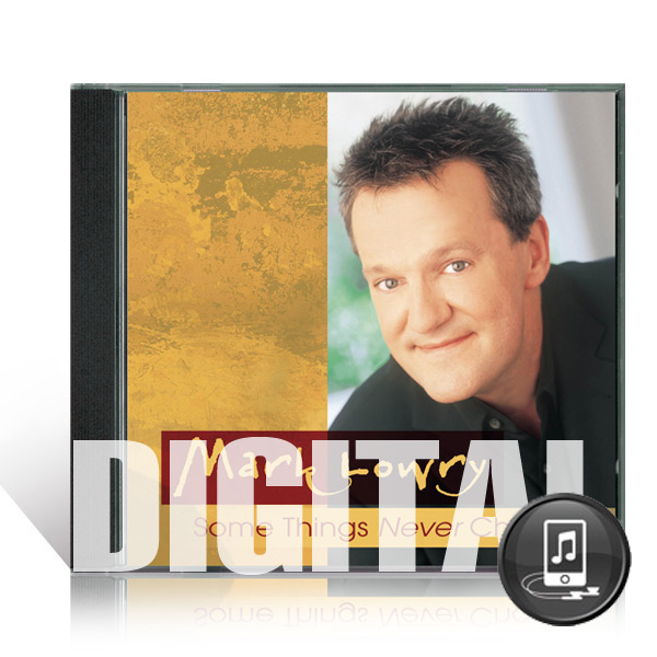 Mark Lowry: Some Things Never Change - Digital