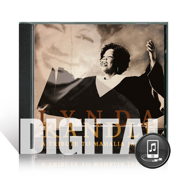 Lynda Randle: A Tribute To Mahalia Jackson - Digital