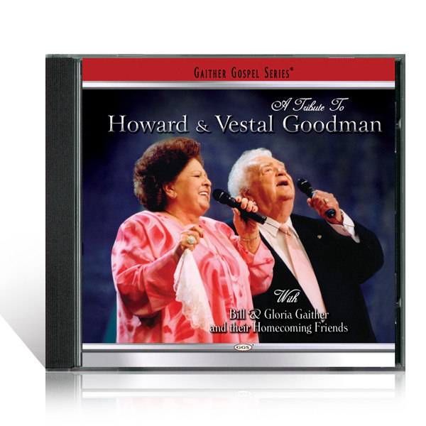 A Tribute To Howard And Vestal Goodman CD