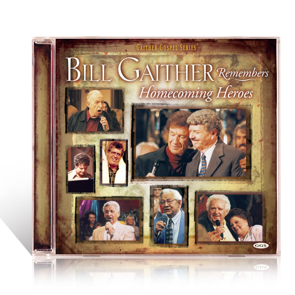 Bill Gaither Remembers Homecoming Heroes CD