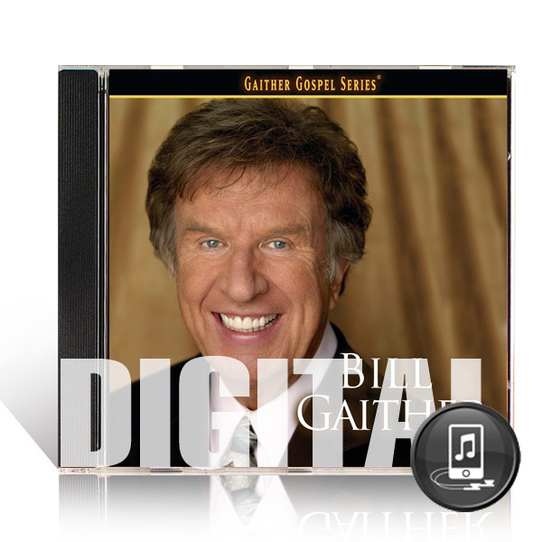 Bill Gaither: Bill Gaither - Digital