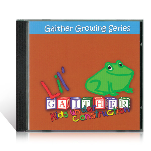 Lil Gaither Kids Under Construction CD