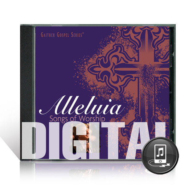 Alleluia: Songs Of Worship - Digital