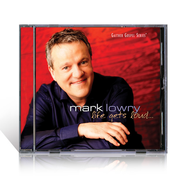 Mark Lowry: Life Gets Loud CD