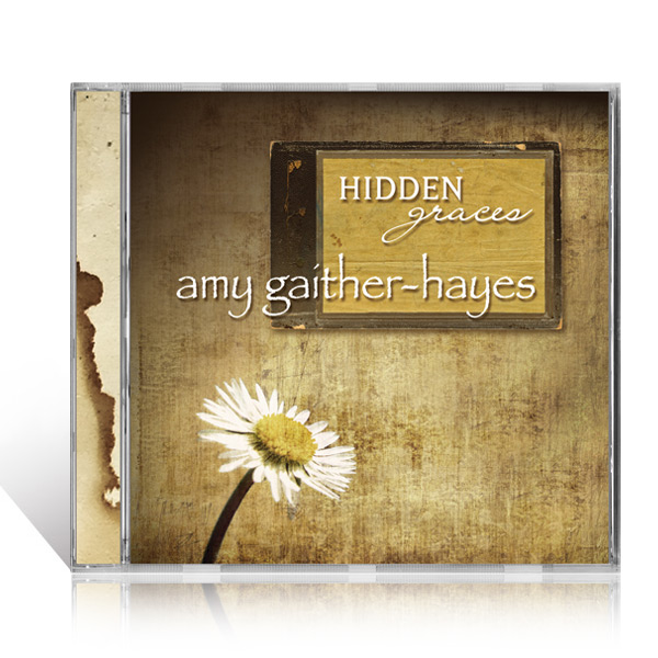 Amy Gaither-Hayes: Hidden Graces CD