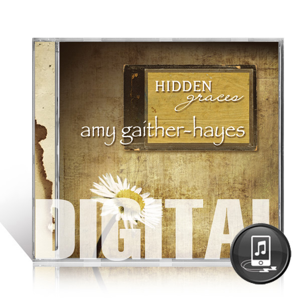 Amy Gaither Hayes: Hidden Graces - Digital