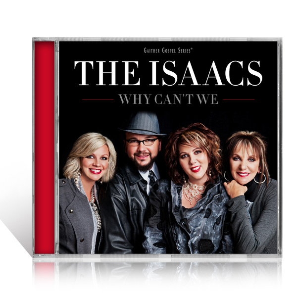 The Isaacs: Why Cant We CD