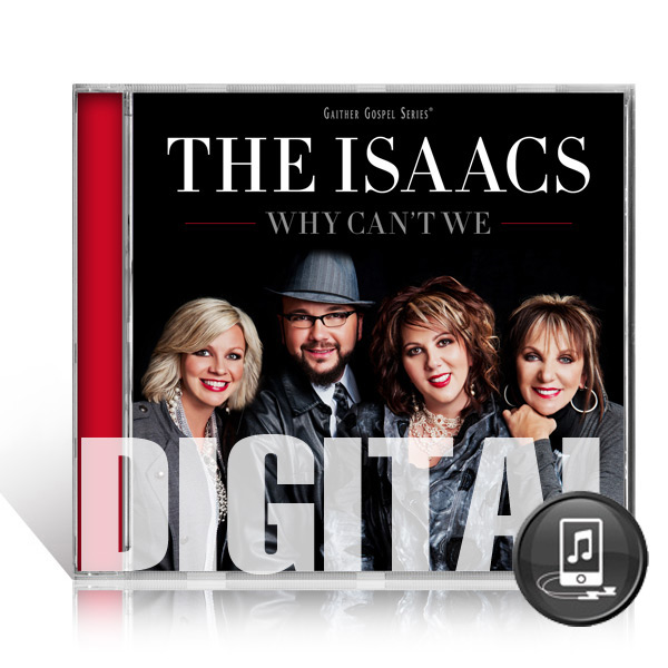 The Isaacs: Why Cant We - Digital
