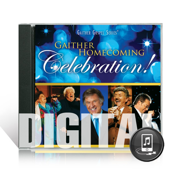 Gaither Homecoming Celebration - Digital