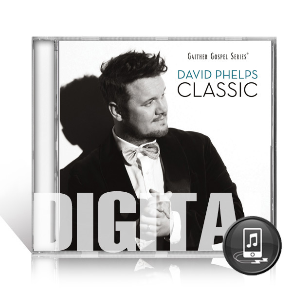 David Phelps: Classic - Digital