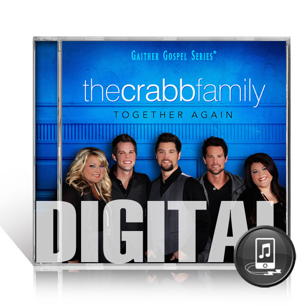 The Crabb Family: Together Again - Digital
