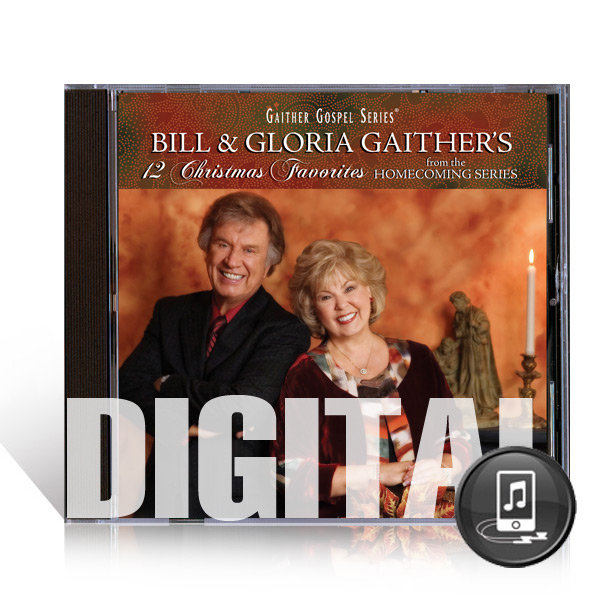 Bill & Gloria Gaithers 12 Christmas Favorites - Digital