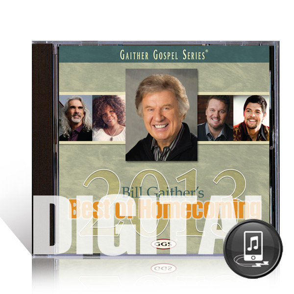 Bill Gaithers Best Of Homecoming 2013 CD - Digital