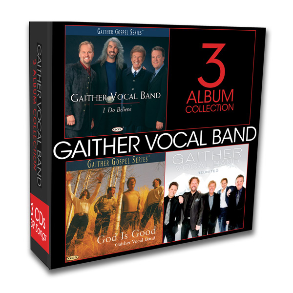 Gaither Vocal Band - 3 Album Collection - I Do Believe, God Is Good, Reunited