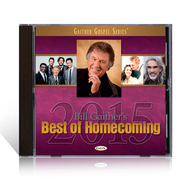 Bill Gaithers Best Of Homecoming 2015 CD