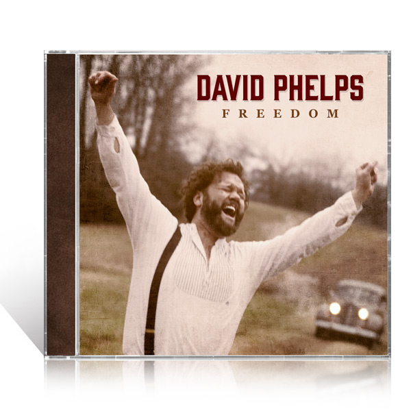 David Phelps: Freedom CD