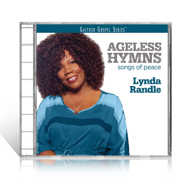 Lynda Randle: Ageless Hymns Songs Of Peace
