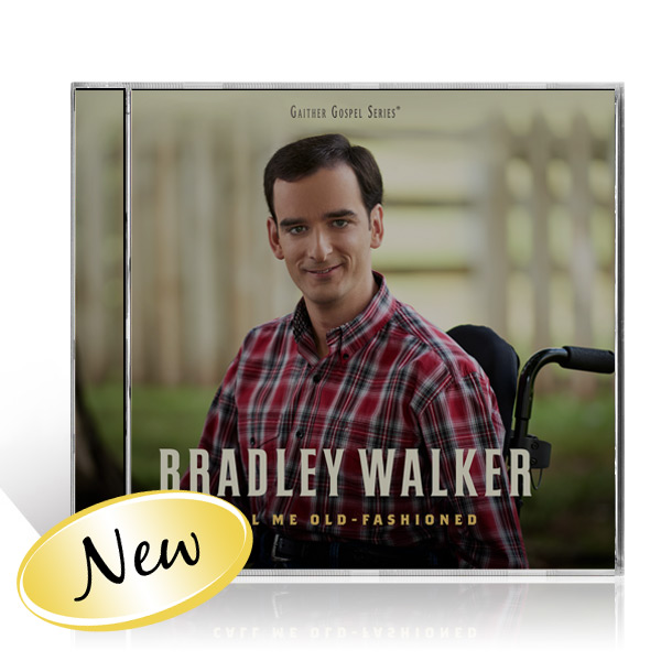 Bradley Walker: Call Me Old-Fashioned CD