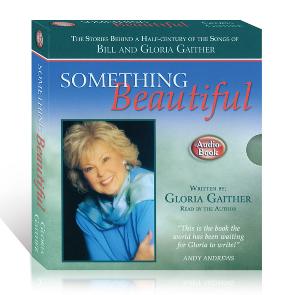 Something Beautiful by Gloria Gaither Audio Book