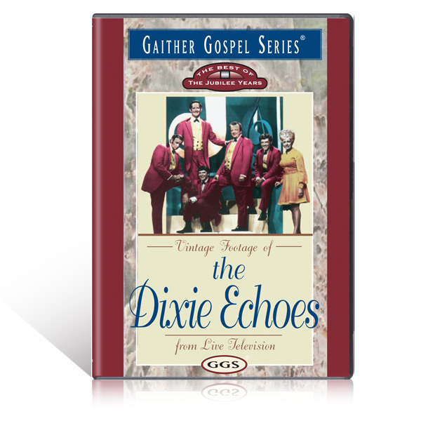 The Dixie Echoes:  The Best Of The Jubilee Years DVD