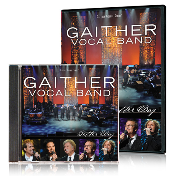Gaither Vocal Band: Better Day DVD & CD
