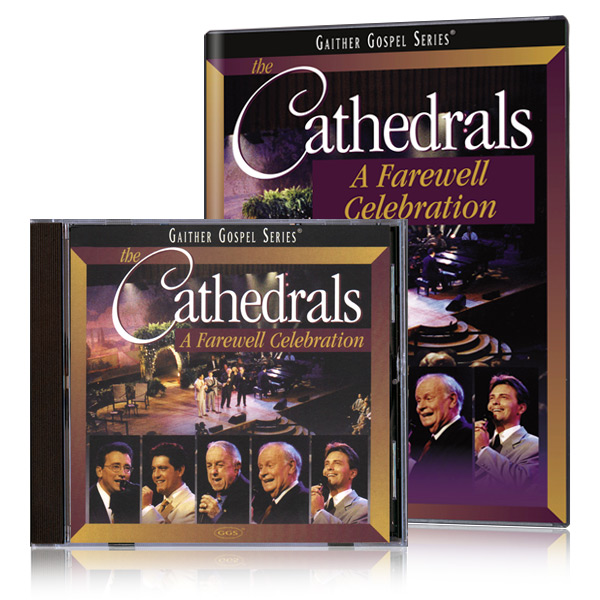 The Cathedrals:  A Farewell Celebration DVD & CD